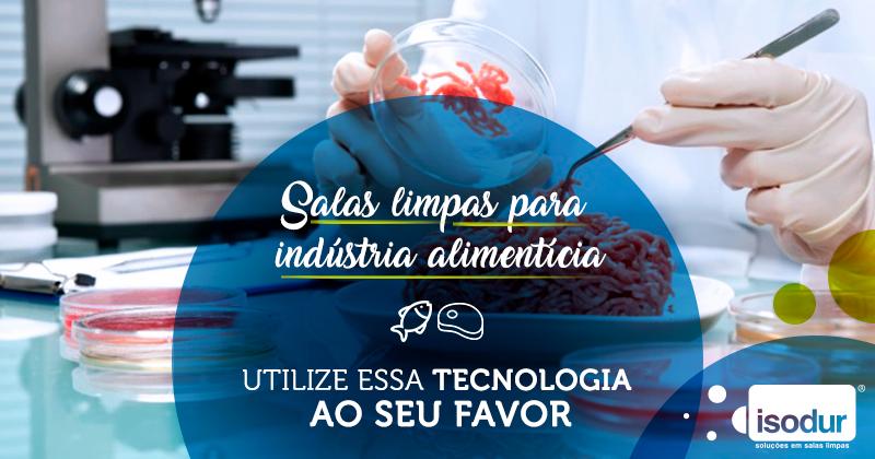 Salas-limpas-para-indústria-alimentíciaUtilize-essa-tecnologia-ao-seu-favor