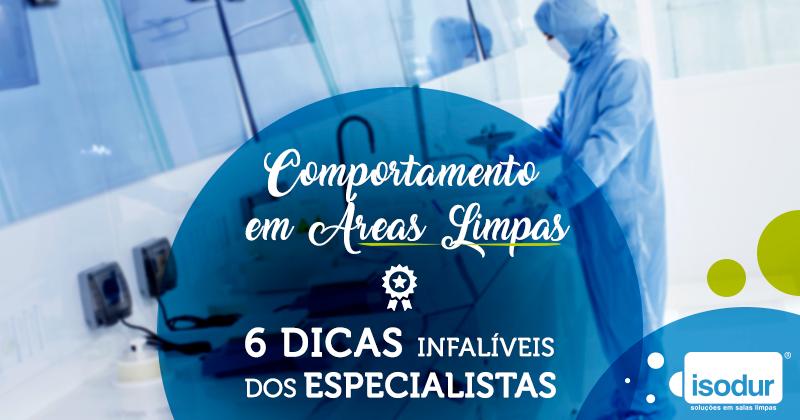 Comportamento em Áreas Limpas - 6 Dicas infalíveis dos especialistas