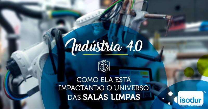 Industria 4.0: Como ela está impactando o universo de salas limpas